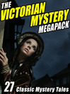 The Victorian Mystery Megapack (eBook): 27 Classic Mystery Tales